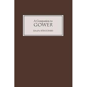 A Companion to Gower by Echard & Sian