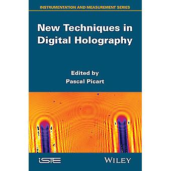 New Techniques in Digital Holography by Picart & Pascal