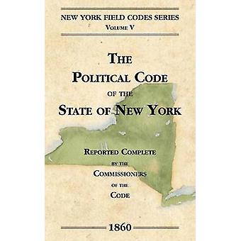 The Political Code of the State of New York by Field & David Dudley