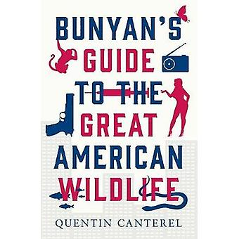Bunyans Guide To The Great American Wildlife by Canterel & Quentin