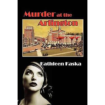 Murder at the Arlington by Kaska & Kathleen