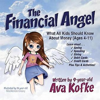 The Financial Angel What All Kids Should Know about Money by Kofke & Ava