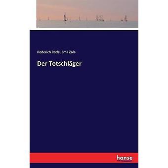 Der Totschlger by Zola & Emil