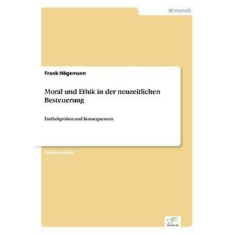 Moral und Ethik in der neuzeitlichen BesteuerungEinflugren und Konsequenzen by Hgemann & Frank