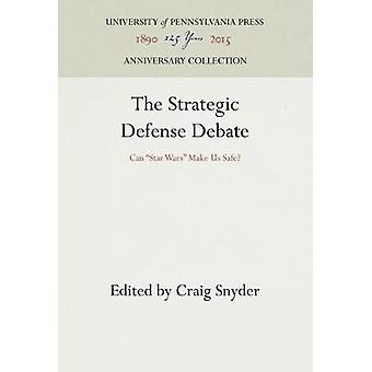 The Strategic Defense Debate by Snyder & Craig