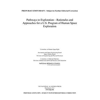 Pathways to Exploration - Rationales and Approaches for a U.S. Program
