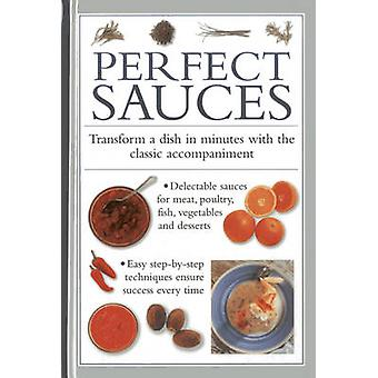 Perfect Sauces - Transform a Dish in Minutes with the Classic Accompan