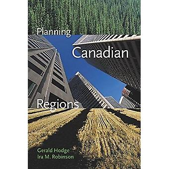 Planning Canadian Regions by Gerald Hodge - 9780774808507 Book