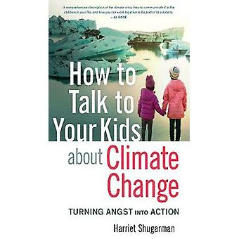 How to Talk to Your Kids About Climate Change - Turning Angst into Act