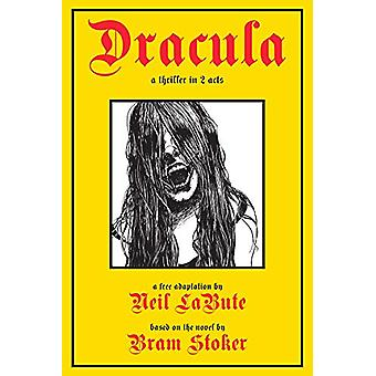 Dracula - A Thriller in Two Acts by Neil LaBute - 9781468315479 Book