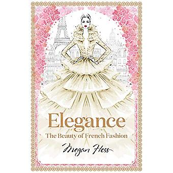 Elegance - The Beauty of French Fashion by Megan Hess - 9781743794425