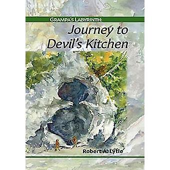 Grampa's Labyrinth - Journey to Devil's Kitchen by Robert A. Lytle - 9
