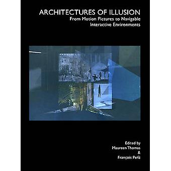 Architectures of Illusion - From Motion Pictures to Navigable Interact