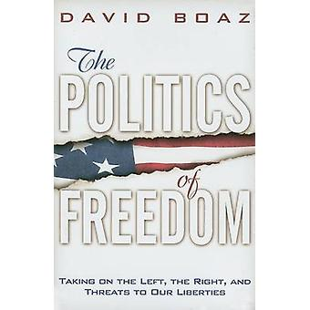 The Politics of Freedom - Taking on the Left - the Right and Threats t