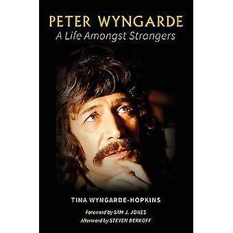 Peter Wyngarde - A Life Amongst Strangers by Tina Wyngarde-Hopkins - 9