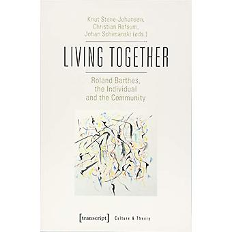 Living Together - Roland Barthes - the Individual and the Community by