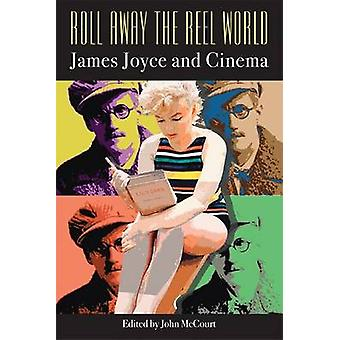 Roll Away the Reel World by Edited by John McCourt