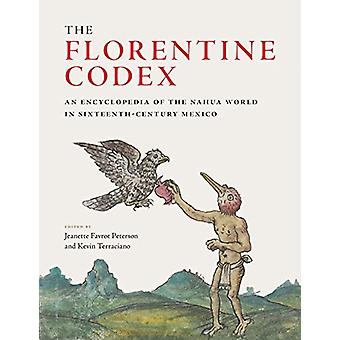 The Florentine Codex - An Encyclopedia of the Nahua World in Sixteenth