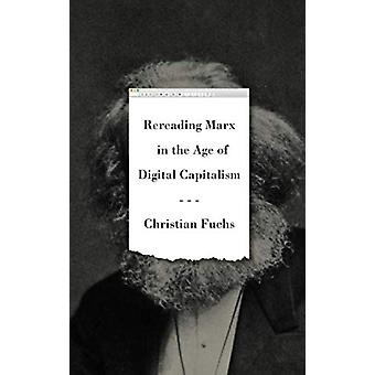 Rereading Marx in the Age of Digital Capitalism av Christian Fuchs -