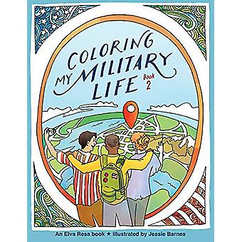 Coloring My Military LifeaBook 2 - Book 2 by Jessie Barnes - 978193461