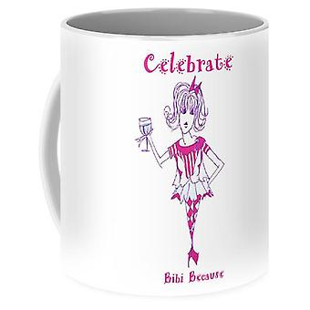 Celebrate Me Bibi Because - Mug
