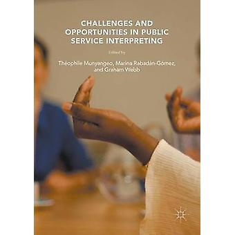 Challenges and Opportunities in Public Service Interpreting by Theoph