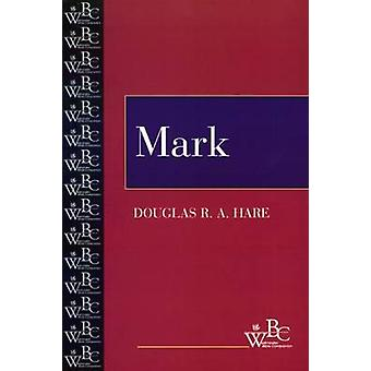 Mark by Douglas R. A. Hare - 9780664255510 Kirja