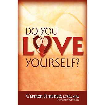 Do You Love Yourself? by Carmen Jimenez LCSW  MPA - 9781434316233 Book