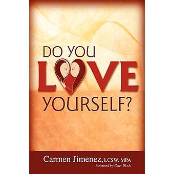 Do You Love Yourself? by Carmen Jimenez LCSW  MPA - 9781434316233 Book