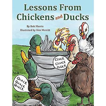 Lessons from Chickens and Ducks by Bob Morris - 9781462411276 Book
