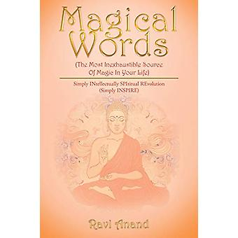 Magical Words (the Most Inexhaustible Source of Magic in Your Life) -