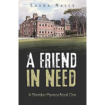 A Friend in Need - A Sheridan Mystery Book One by Laura Nalls - 978148