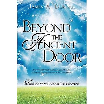 Beyond the Ancient Door by James A Durham - 9781622307739 Book