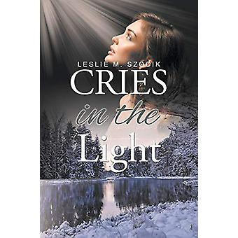 Cries in the Light by Leslie M Szocik - 9781634173070 Book