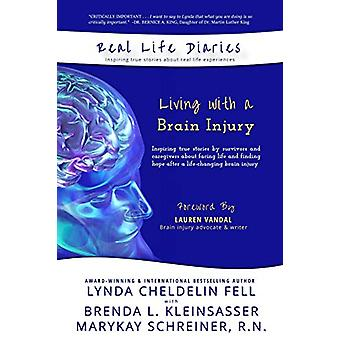 Real Life Diaries - Living with a Brain Injury by Lynda Cheldelin Fell
