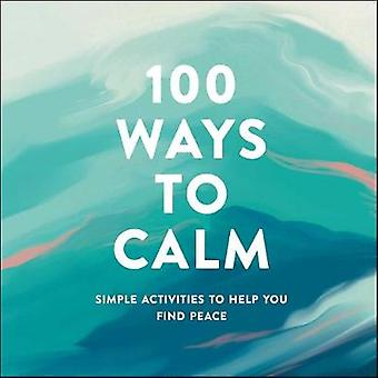 100 Ways to Calm Simple Activities to Help You Find Peace