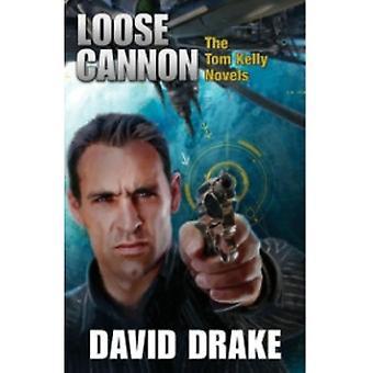 Loose Cannon: David Draken Tom Kelly -romaanit (Paperback, 2011)