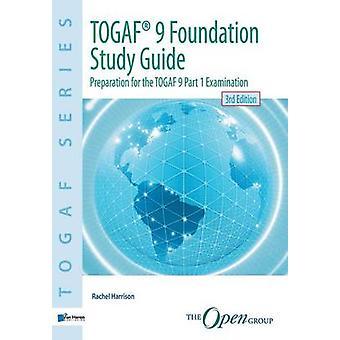 TOGAF 9 Foundation Study Guide  3rd  Edition by Harrison & Rachel