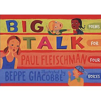Big Talk  Poems for Four Voices by Paul Fleischman & Illustrated by Beppe Giacobbe