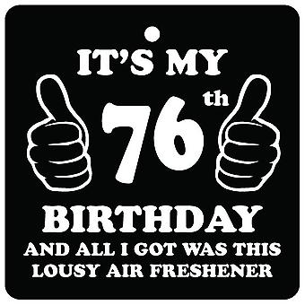 76th Birthday Lousy Car Air Freshener
