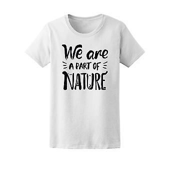 Wij zijn een onderdeel van de natuur, citaat Tee Women's-beeld door Shutterstock