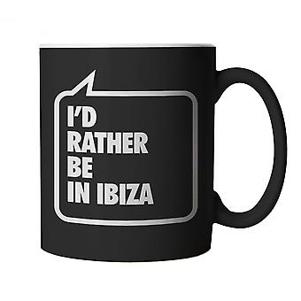 Olen ' d pikemminkin Ibiza muki-lahja poika ystävä jne syntymä päivä joulu