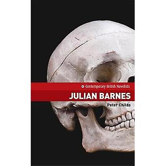 Julian Barnes par Peter Childs et Série édité par Daniel Lea
