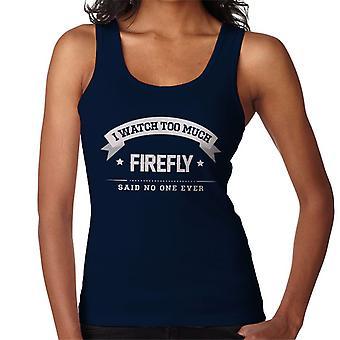 Én Nézd túl sok Firefly Said senki valaha nők ' s Vest