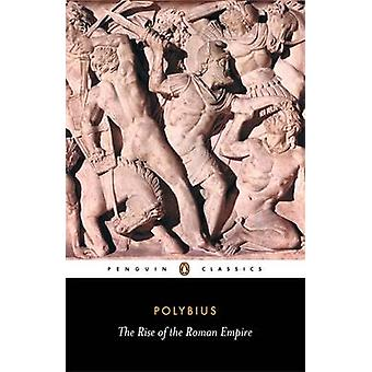 The Rise of the Roman Empire by Polybius - Frank W. Walbank - Ian Sco