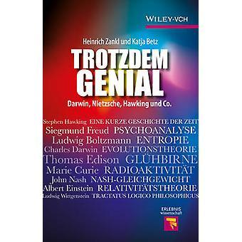 Trotzdem Genial - Darwin - Nietzsche - Hawking und Co. da Heinrich Zan