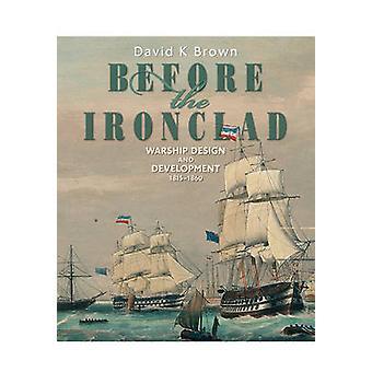 Prima Ironclad - Warship Design e sviluppo: 1815-1860 di D.