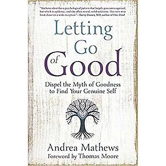 Letting Go of Good by Andrea Mathews - 9780738752235 Book