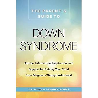 The Parent's Guide to Down Syndrome - Advice - Information - Inspirati