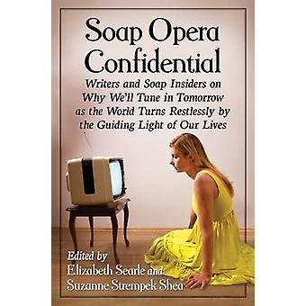 Novela confidencial - escritores e sabão Insiders sobre por que nós vai sintonizar
